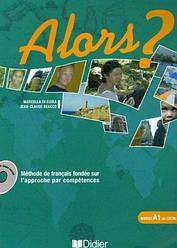Alors? 1 Méthode de Français - Livre de l'élève avec CD audio