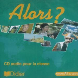 Alors? 1 CD audio pour la classe