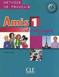Amis et compagnie 1 Méthode de Français - Livre de l'élève