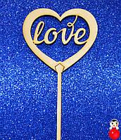 ТОППЕР ДЕРЕВЯННЫЙ LOVE Любовь Сердце Топперы для Торта Топер дерев'яний из дерева на капкейки и торты, фото 1
