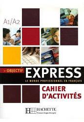 Objectif Express 1 Cahier d'activités