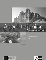 Aspekte junior. Mittelstufe Deutsch. Lehrerhandbuch B2
