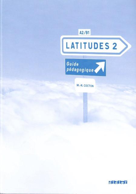 Latitudes 2 Guide Pédagogique