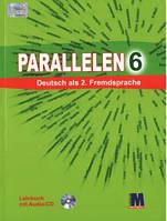 """Н. Басай """"Parallelen 6"""". Підручник для 6-го класу ЗНЗ (2-й рік навчання, 2-га іноземна мова) + 1 аудіо CD-MP3"""