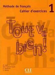 Tout va bien! 1 Cahier d`exercices avec CD audio