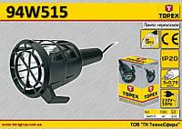 Лампа рабочая,  TOPEX  94W515
