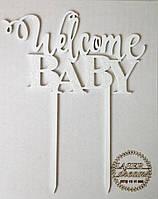 Топпер на торт Welcome BABY