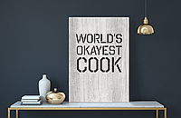 "Декоративная деревянная табличка на стену  ""Worlds okayest cook!"""