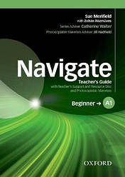 Navigate Beginner Teacher's Guide with Teacher's Support and Resource Disc and Photocopiable Materials