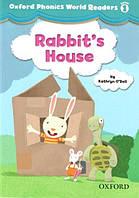 Oxford Phonics World Readers 1 Rabbit's House