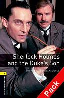OBWL 1: Sherlock Holmes and the Duke's Son + CD (3 ed)