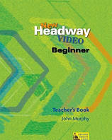 New Headway Video Beginner: Teacher's Book