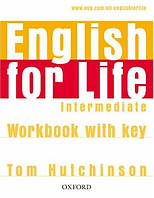 English for Life Intermediate: Workbook with key