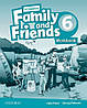Family and Friends 6 Workbook /2nd edition/