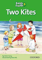 Family and Friends 3: Reader D: Two Kites