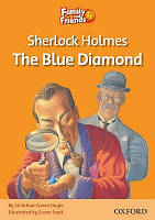 Family and Friends 4: Reader A: Sherlock Holmes and the Blue Diamond
