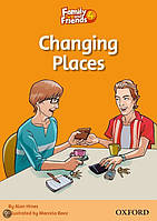 Family and Friends 4: Reader D: Changing Places
