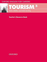 Oxford English for Careers: Tourism 2: Teacher's Resource Book