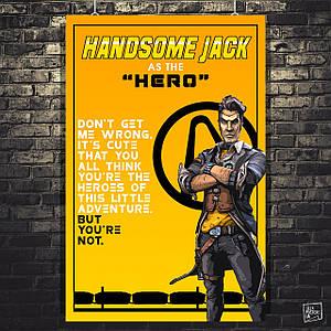 Постер Handsome Jack, Borderlands, Пограничье, BL2. Размер 60x40см (A2). Глянцевая бумага