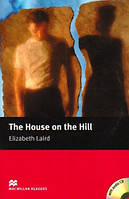 Macmillan Readers Beginner House On The Hill, The + CD