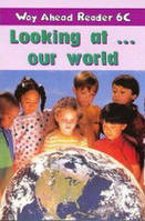 Way Ahead Readers Level 6C Looking At…..Our World