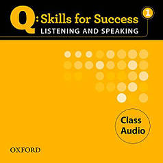 Q: Skills for Success. Listening and Speaking 1 Class Audio
