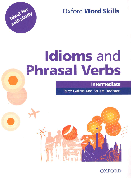 Oxford Word Skills: Idioms and Phrasal Verbs Intermediate with answer key ISBN: 9780194620123