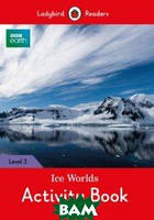 BBC Earth. Ice Worlds. Activity Book
