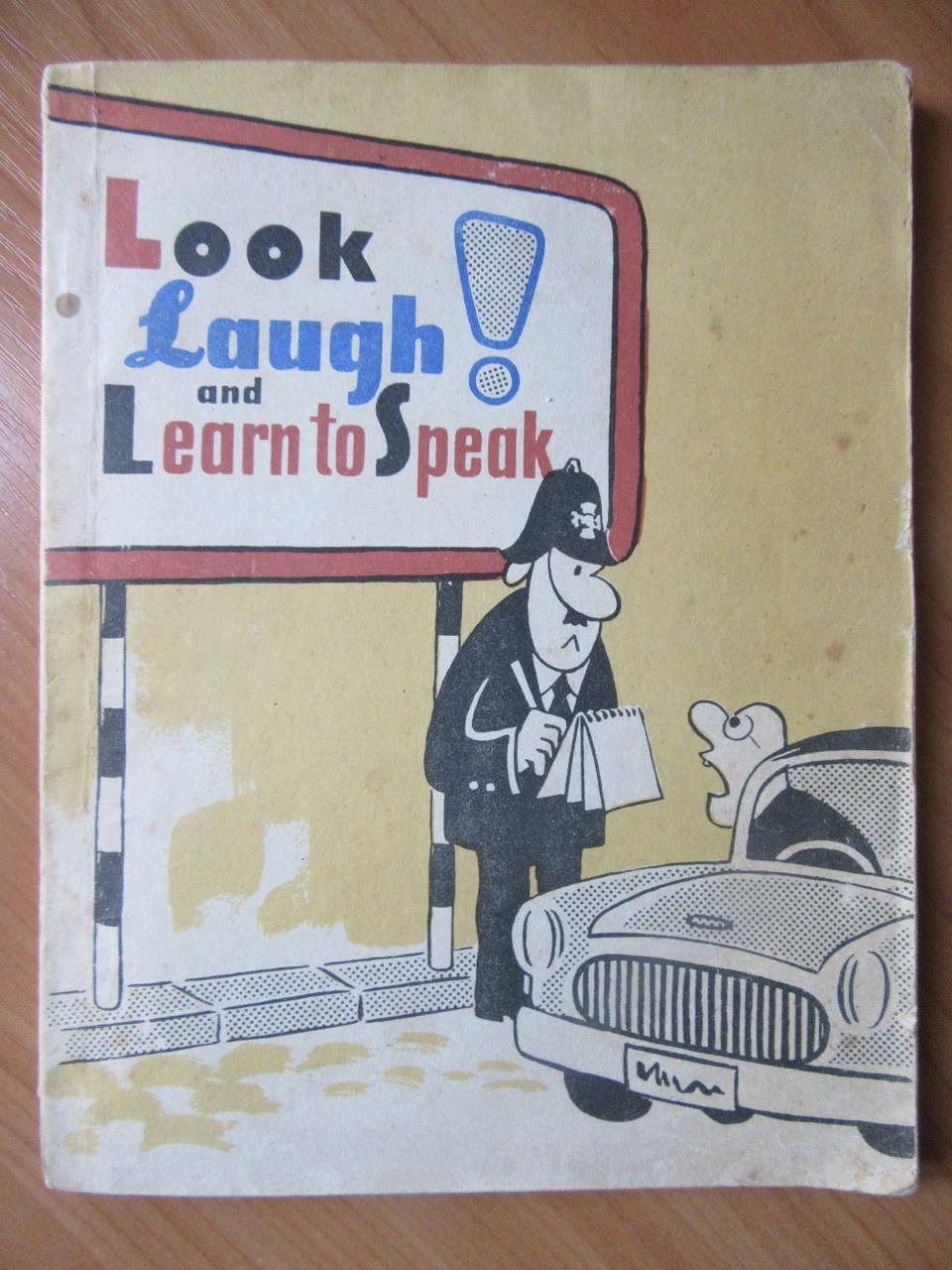 Look Laugh! And Learn to Speak. Весёлые картинки. Пособие на англ. языке для студентов пединститутов