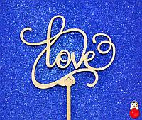 ТОППЕР Деревянный LOVE Любовь Люблю Топперы для Торта Топер дерев'яний из дерева на капкейки и торт, фото 1