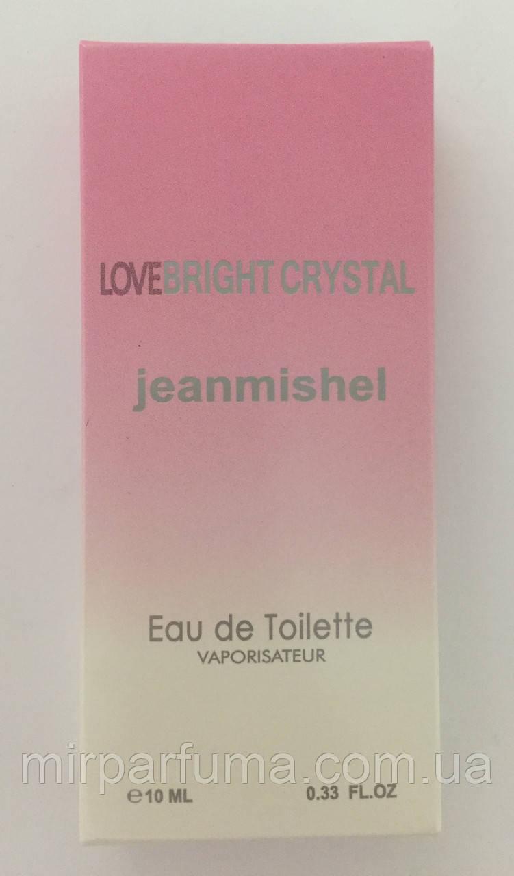 Женские мини духи jeanmishel Love Bright Crystal 10ml опт