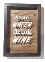 Копилка для винных пробок - Save Water Drink Wine