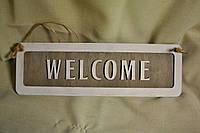 """Табличка """"WELCOME"""""""
