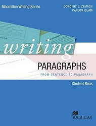 Writing Paragraphs: From Sentence to Paragraph