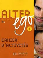 Alter Ego 1 - Cahier d'activites