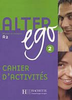 Alter Ego 2 - Cahier d'activites