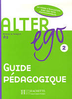 Alter Ego 2 - Guide pedagogique