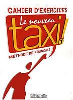 Le Nouveau Taxi! 1 Cahier D'exercices