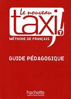 Le Nouveau Taxi! 1 Guide pe'dagogique