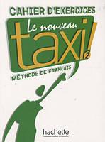 Le Nouveau Taxi! 2 Cahier D'exercices