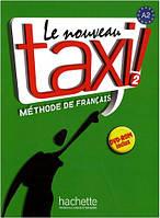 Le Nouveau Taxi! 2 Livre de l'eleve