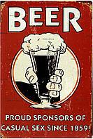 """Металлическая / ретро табличка """"Пиво Гордится Спонсорами Случайного Секса С 1859 Года! / Beer Proud Sponsors Of Casual Sex Since 1859!"""""""
