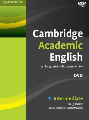 Cambridge Academic English. An Integrated Course for EAP Intermediate DVD
