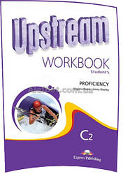 Английский язык / Upstream / Workbook. Тетрадь к учебнику, C2 Proficiency / Exspress Publishing