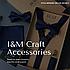 Новые видео-обзоры бабочек и подтяжек I&M Craft