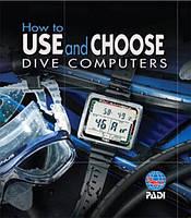 Пособие PADI Как использовать дайверский компьютер