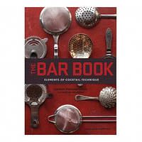 Книга Cocktail Kingdom The Bar Book: Elements Of Cocktail Technique