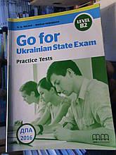Go for Ukrainian State Exam. Practice Tests. Level B2. ДПА 2016.