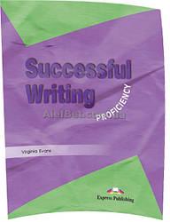 Английский язык / Successful Writing / Student's Book. Учебник, Proficiency / Exspress Publishing