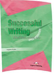 Английский язык / Successful Writing / Student's Book. Учебник, Upper-Intermediate / Exspress Publishing